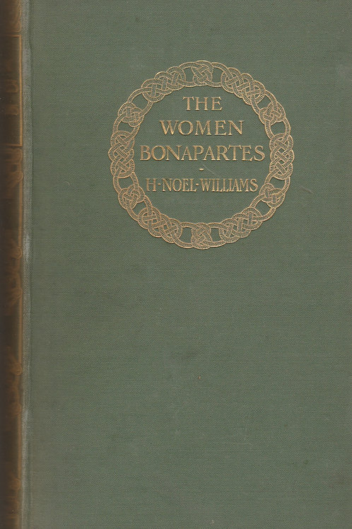 The Women Bonapartes- 2 volumes
