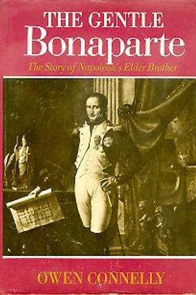 The Gentle Bonaparte: The Story of Napoleon's Elder Brother