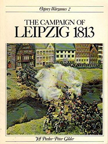 The Campaign of Leipzig 1813 (Wargames series)