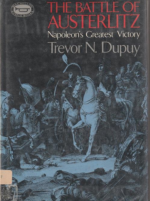 The Battle of Austerlitz: Napoleon's Greatest Victory