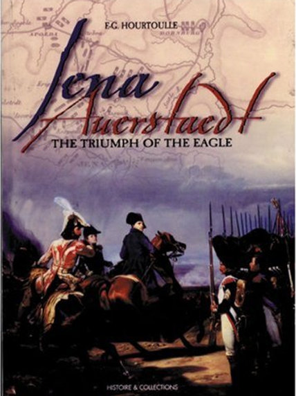 Jena Auerstadt: The Triumph of the Eagle