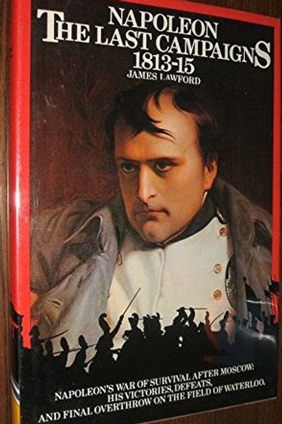 Napoleon: The last campaigns, 1813-15