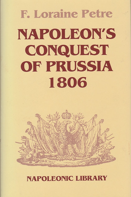 Napoleon's Conquest Of Prussia-Hardbound
