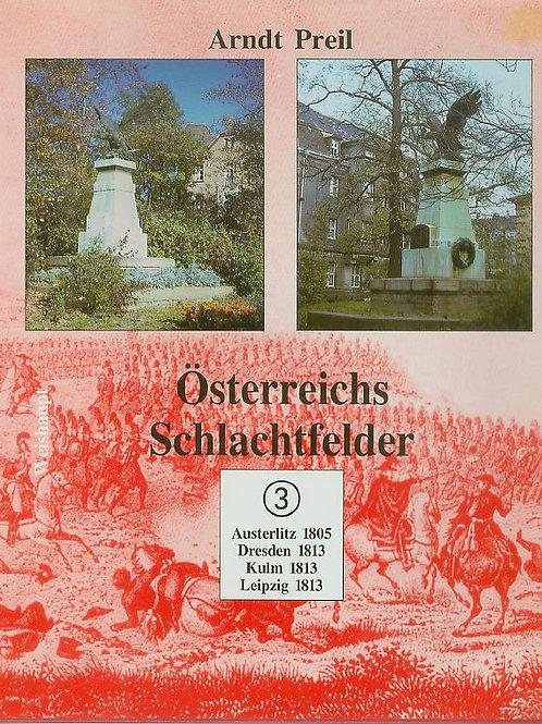 Osterreichs Schlachtfelder 3 Austerlitz 1805 Dresden 1813 Kulm 1813 Leipzig 1813