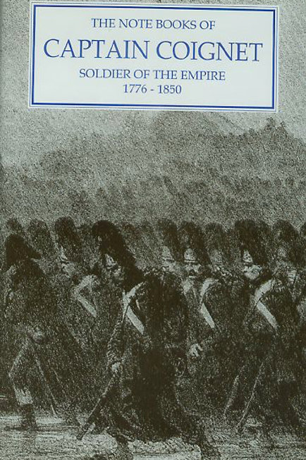 The Note Books of Captain Coignet - Soldier of the Empire 1776-1850