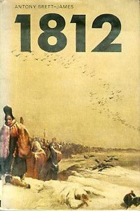 1812 : Eyewitness Accounts of Napoleon's Defeat in Russia
