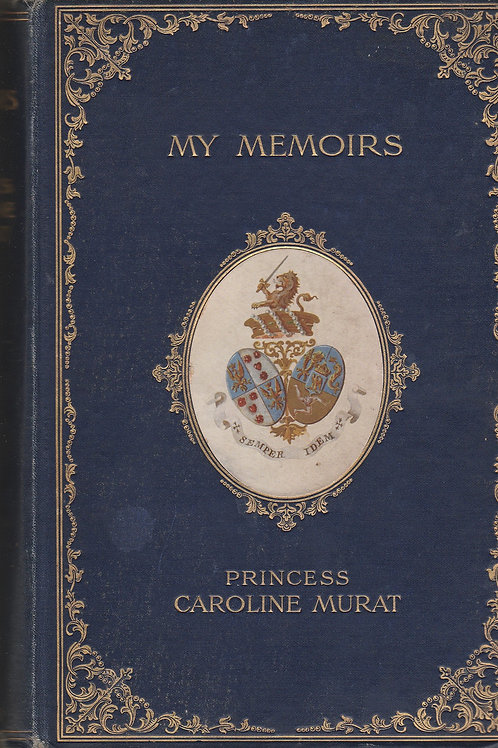 My Memoirs - Princess Caroline Murat