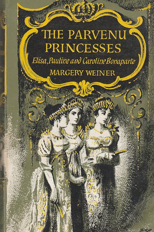 The Parvenu Princesses, Elisa, Pauline and Caroline Bonaparte