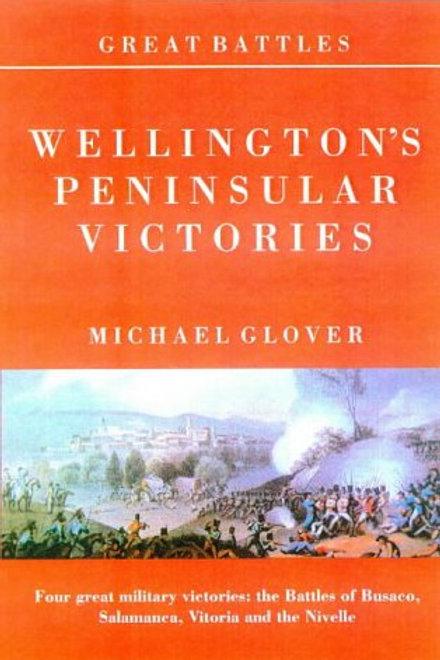 Wellington's Peninsular Victories: Busaco, Salamanca, Vitoria, Nivelle  Pb