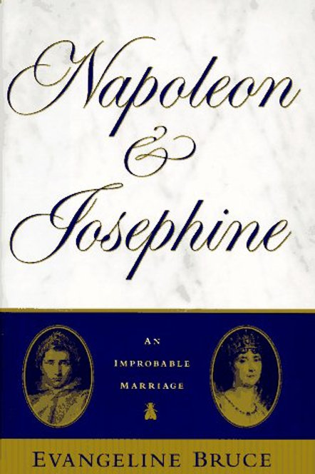 Napoleon and Josephine: The Improbable Marriage