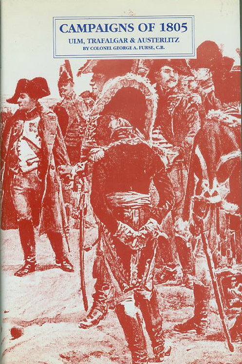 Campaigns of 1805 Ulm, Trafalgar & Austerlitz