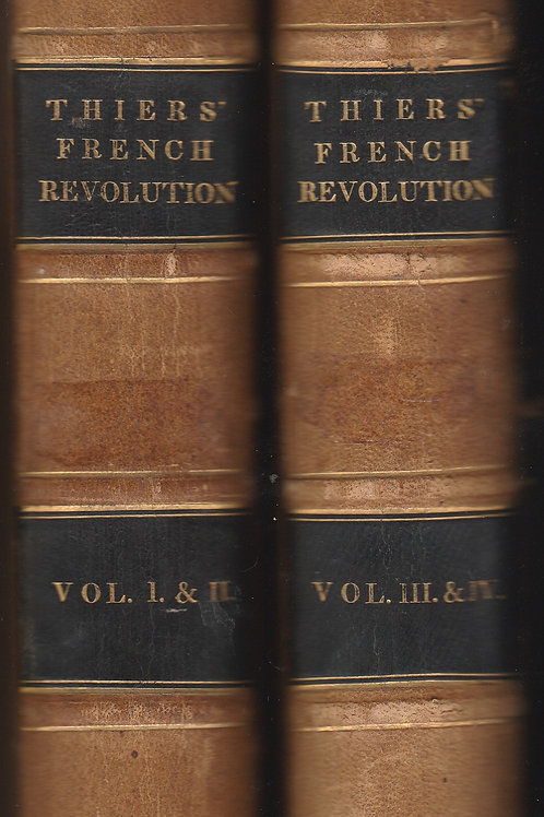 The History of the French Revolution 4 vols in 2 books
