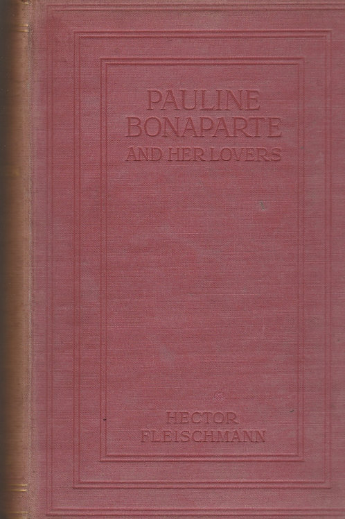 Pauline Bonaparte and Her Lovers