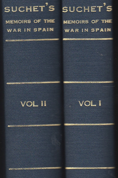 Suchet's Memoirs of the War in Spain, 1808-14 - 2 vols