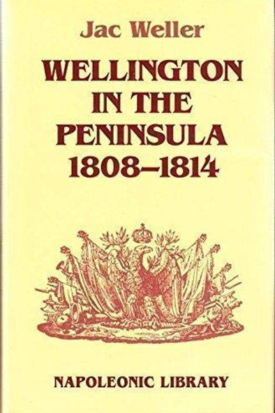 Wellington in the Peninsula 1808-1814