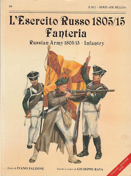 L'Esercito Russo 1805/15. Fanteria. Russian Army 1805/15