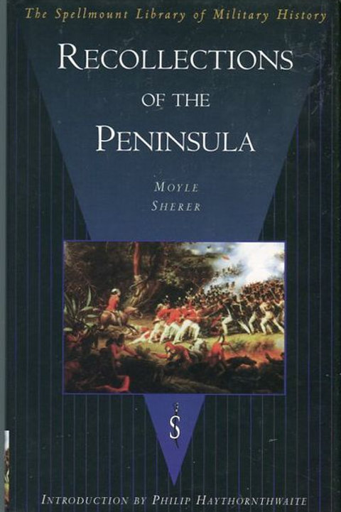 Recollections of the Peninsula (Spellmount Library of Military History series)