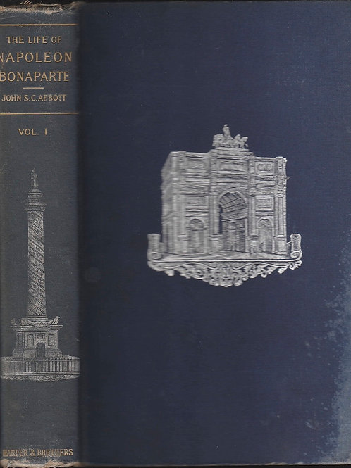 The History Of Napoleon Bonaparte: With Maps And Illustrations : In 2 Vollumes