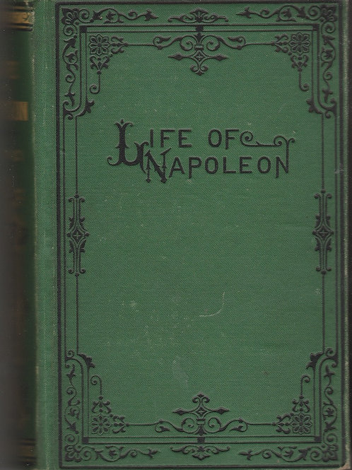 Life and campaigns of Napoleon Bonaparte