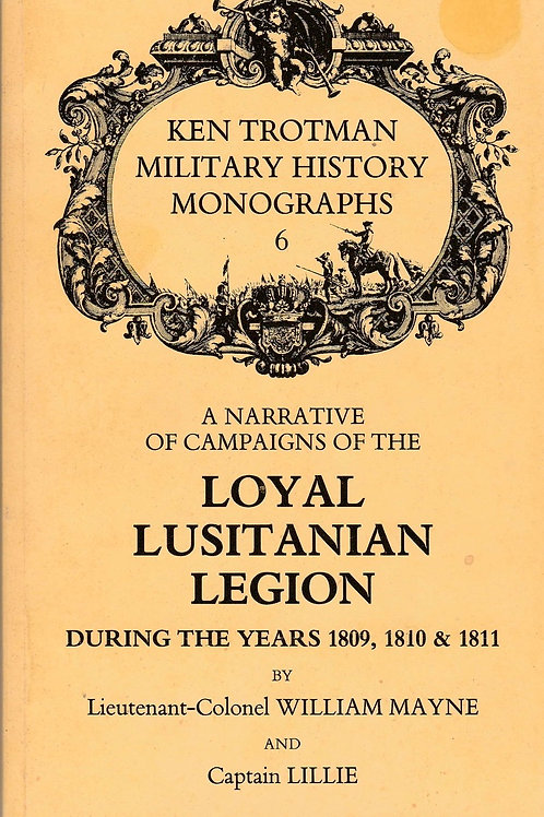 A Narrative of Campaigns of the Loyal Lusitanian Legion During the Years 1809-11