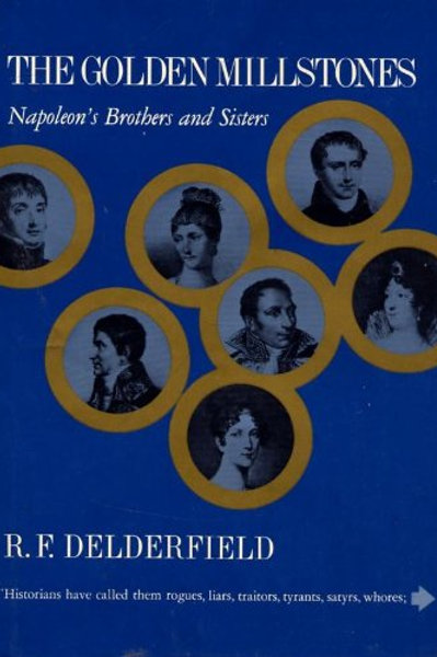 The Golden Millstones - Napoleon's Brothers and Sisters