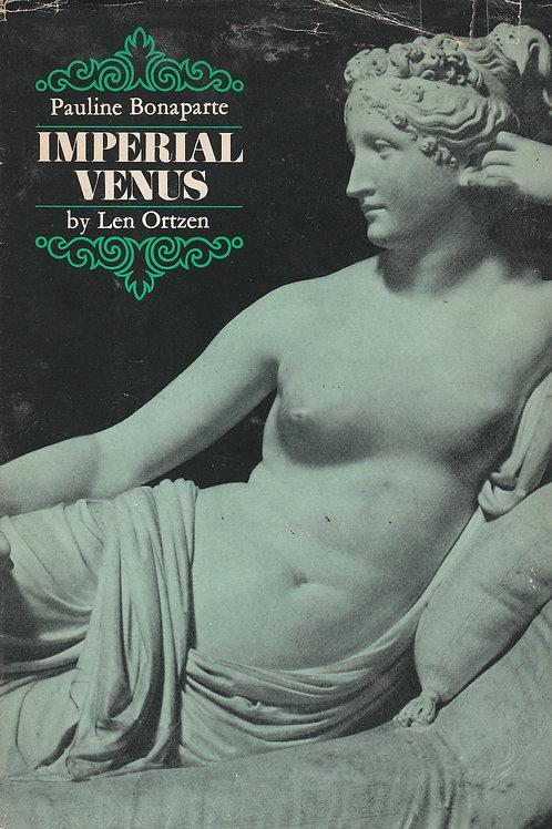 IMPERIAL VENUS: The Story of Pauline Bonaparte-Borghese