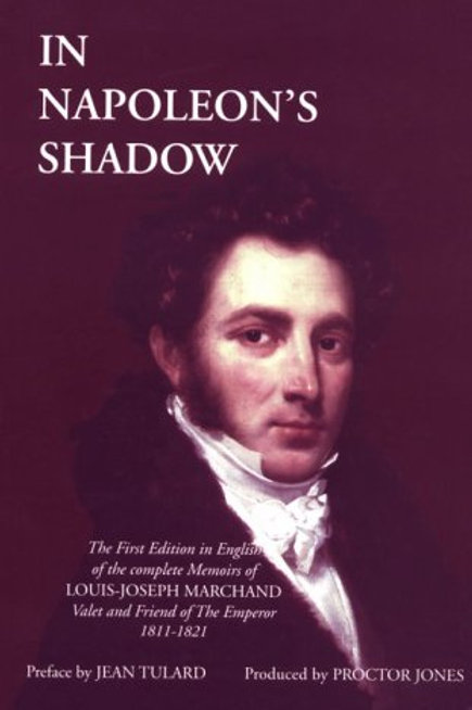 In Napoleon's Shadow: Memoirs of Louis-Joseph Marchand