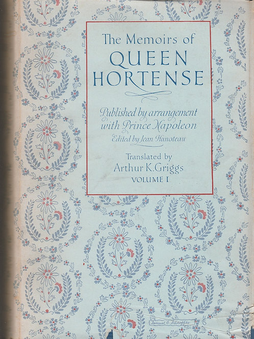 Memoirs of Queen Hortense, Mother of Napoleon III, 2 vols