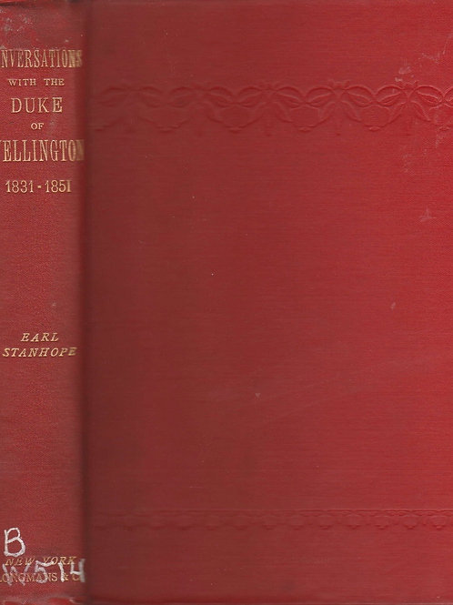 Notes of Conversations with the Duke of Wellington: 1831-1851