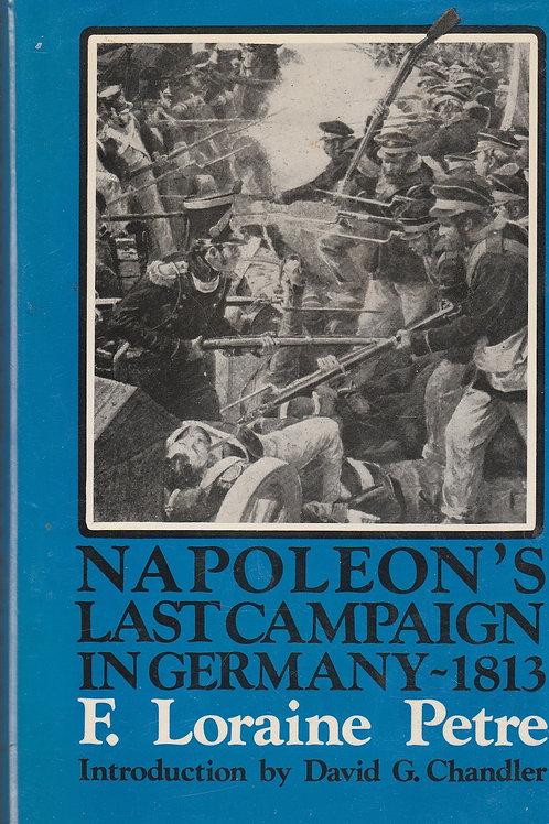 Napoleon's Last Campaign in Germany 1813