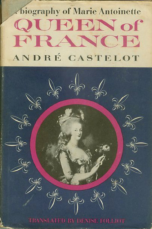 Queen of France A Biography of Marie Antoinette