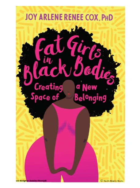 fat girls in black bodies creating a new space of belonging