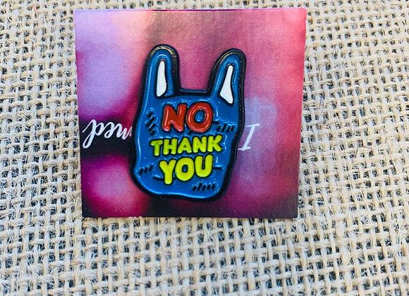 No Thank You Pin