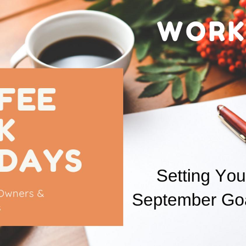 September Goal Workshop: Coffee Talk Tuesdays for Business Owners & Entrepreneurs
