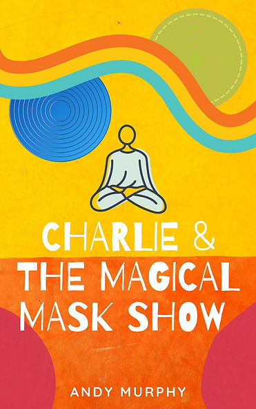 Charlie & The Magical Mask Show Book Cover