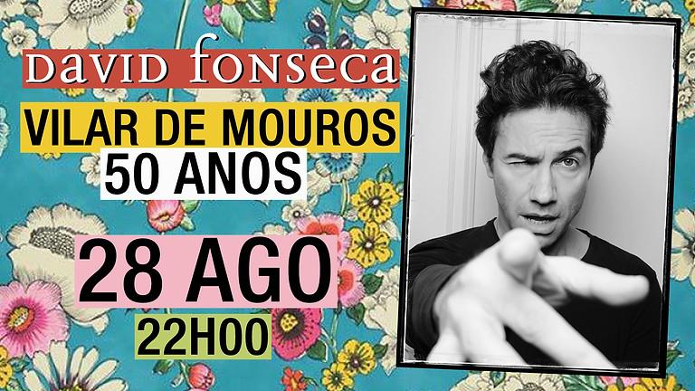 DAVID FONSECA - VILAR DE MOUROS (50 ANOS)