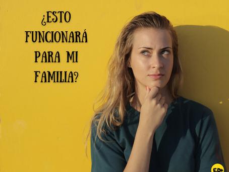 ¿ESTO FUNCIONARÁ PARA MI FAMILIA?