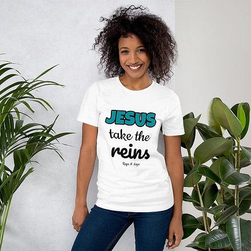 """Jesus take the Reins"" Short-Sleeve Unisex T-Shirt"