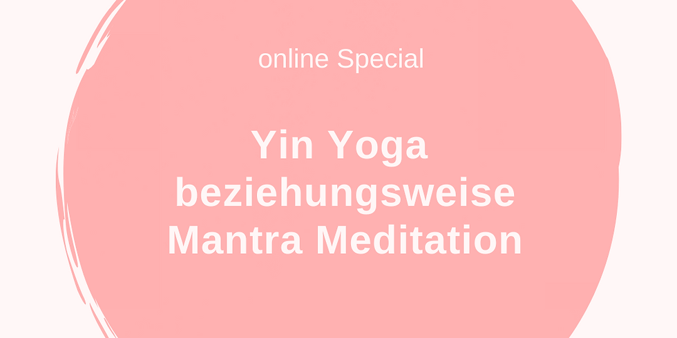 Yin Yoga beziehungsweise Mantra Meditation
