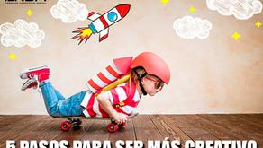 MÉTODO EN 5 PASOS PARA SER MÁS CREATIVO..!!!