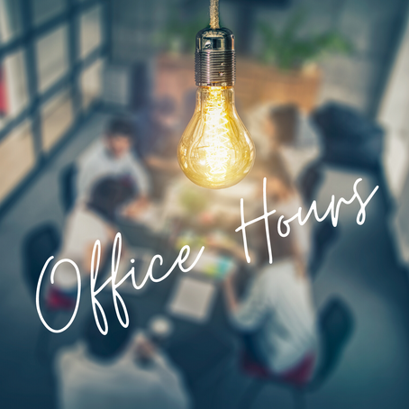 Office Hours!