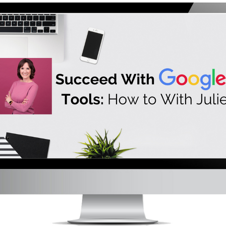 Succeed with Google Tools: How to With Julie