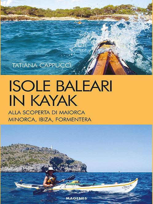 Isole baleari in kayak. Alla scoperta di Maiorca, Minorca, Ibiza e Formentera