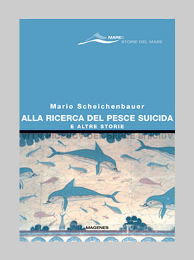 Alla ricerca del pesce suicida e altre storie