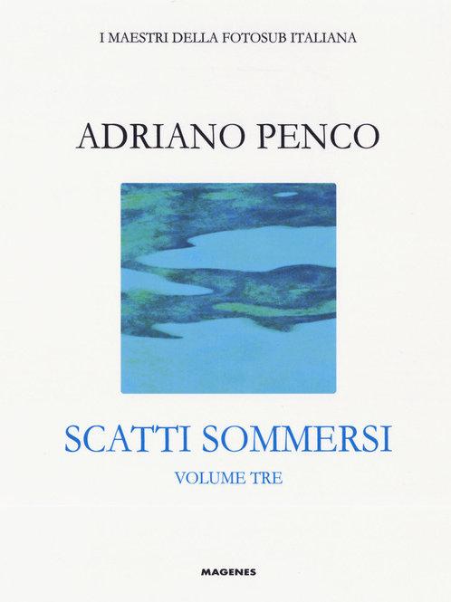 Scatti sommersi: Adriano Penco