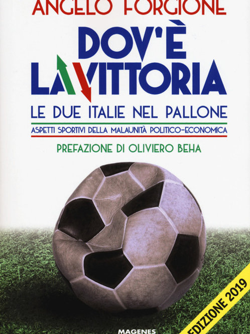 Dov'è la vittoria. Le due Italie nel pallone.