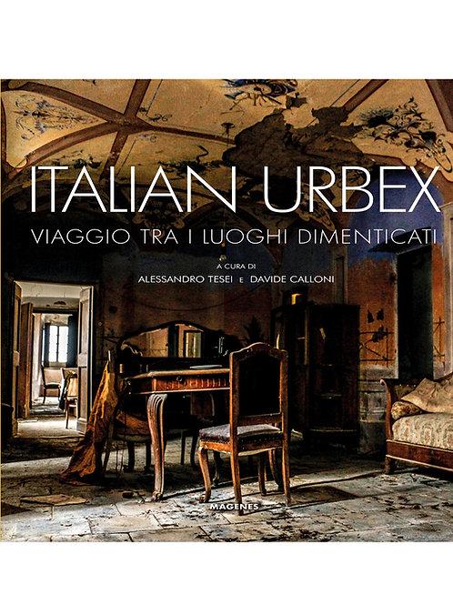 Italian Urbex. Viaggio tra i luoghi dimenticati