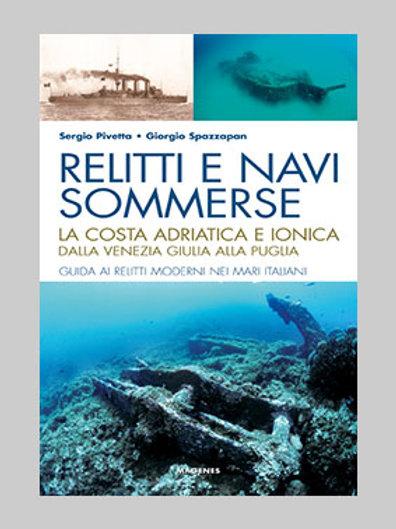 Relitti e navi sommerse. La costa adriatica e ionica