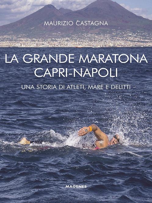 La grande maratona Capri-Napoli. Una storia di atleti, mare e delitti