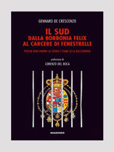 Il Sud dalla Borbonia felix al carcere di Fenestrelle
